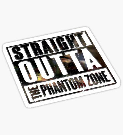 Straight Outta The Phantom Zone - Alt Sticker