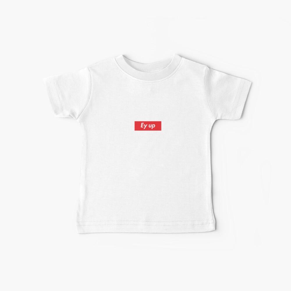 Ey up / Eyup Baby T-Shirt