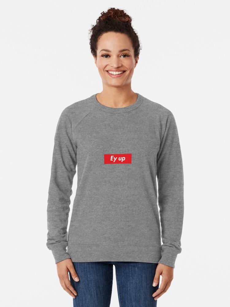 Alternate view of Ey up / Eyup Lightweight Sweatshirt