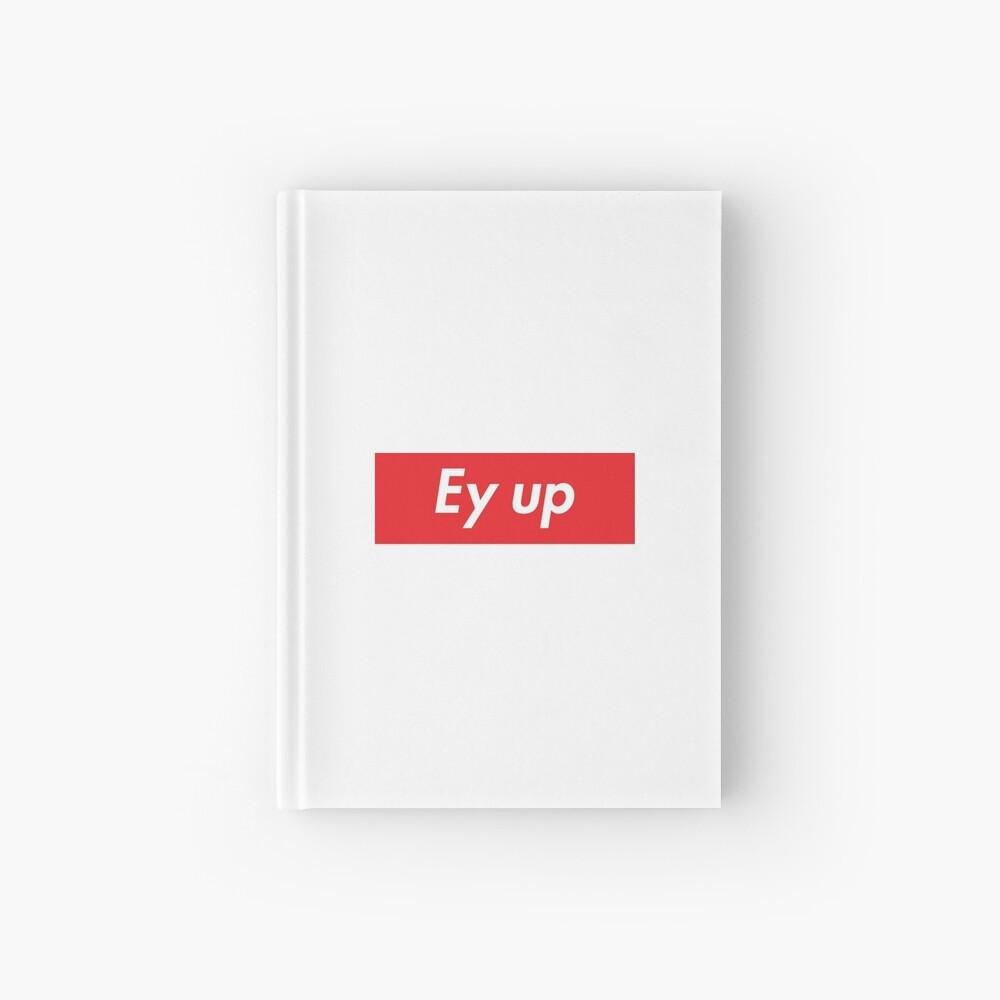 Ey up / Eyup Hardcover Journal