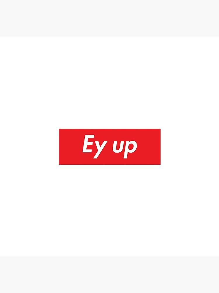 Ey up / Eyup by doodlemeuk