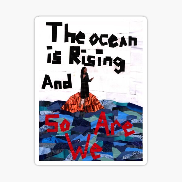 The Ocean is Rising, and So Are We Sticker