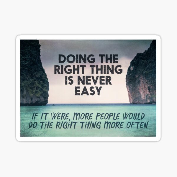 Doing the Right Thing Sticker