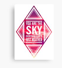 "'You're the sky. Everything else is just weather"" Canvas Print"