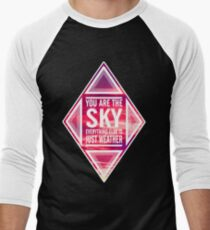 "'You're the sky. Everything else is just weather"" T-Shirt"