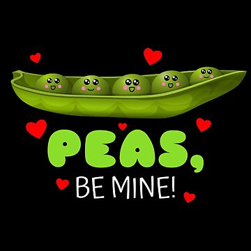 Peas Be Mine Cute Pea Pun by DogBoo