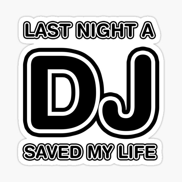 Anoche un DJ salvó mi vida Pegatina
