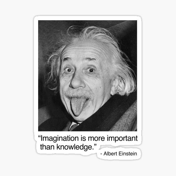La imaginación es más importante que el conocimiento. Pegatina