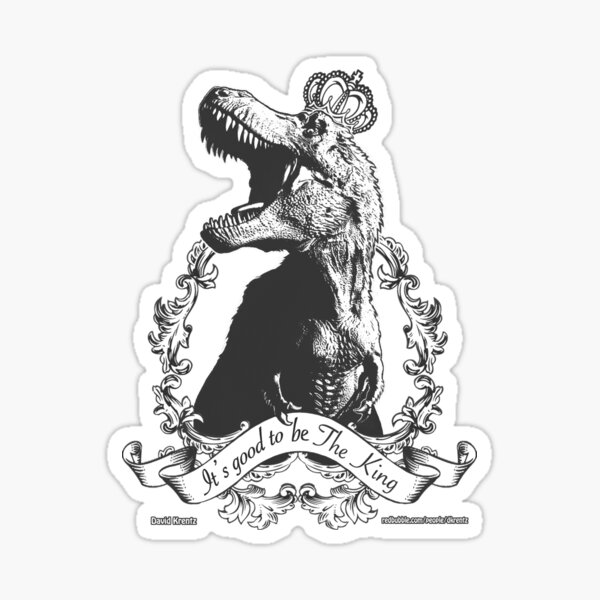 Its Good to be the King (Black and White) Sticker