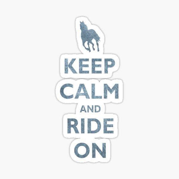 Keep Calm and Ride On Horseback Riding Sticker