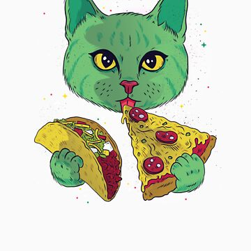 Cat In Space Pizza Taco Galaxy Universe  by Tigarlily