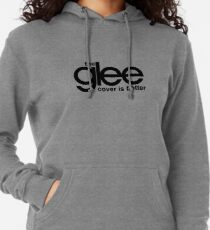 the glee cover is better Lightweight Hoodie