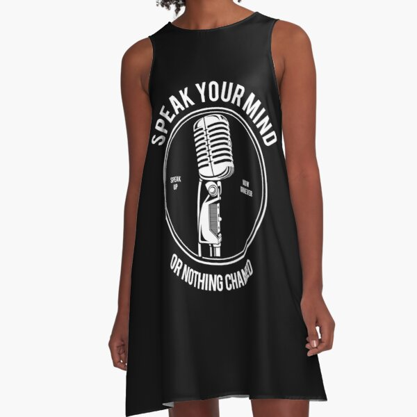 Speak Your Mind Or Nothing Changed A-Line Dress