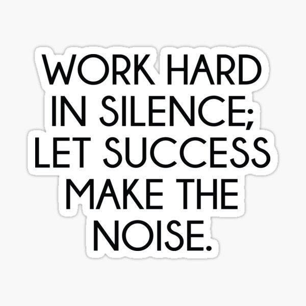 Let Succes Make The Noise Sticker