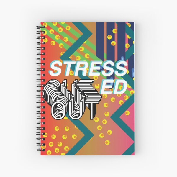 Stressed Out  Spiral Notebook