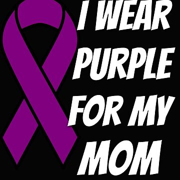 Cystic Fibrosis I Wear Purple For My Mom by mikevdv2001