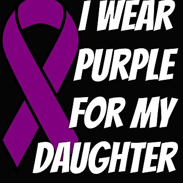 Cystic Fibrosis I Wear Purple For My Daughter by mikevdv2001