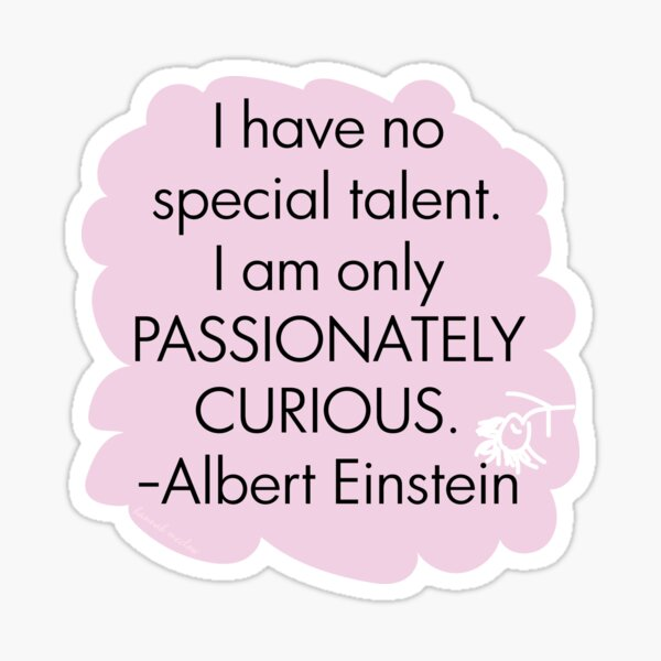 Passionately Curious Sticker