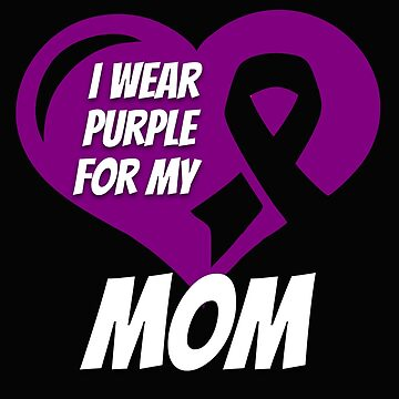 Cystic Fibrosis Awareness I Wear Purple For My Mom by mikevdv2001