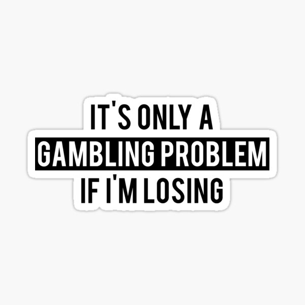Gambling Problem Funny Sticker