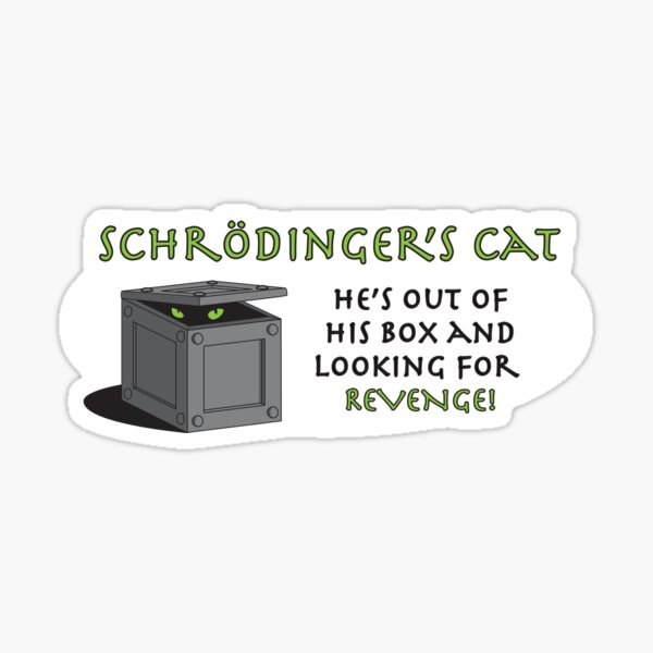 Revenge of Shrodinger's Cat Sticker