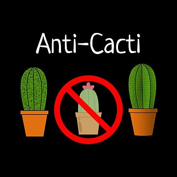 Anti Cacti   Funny Cactus by DogBoo