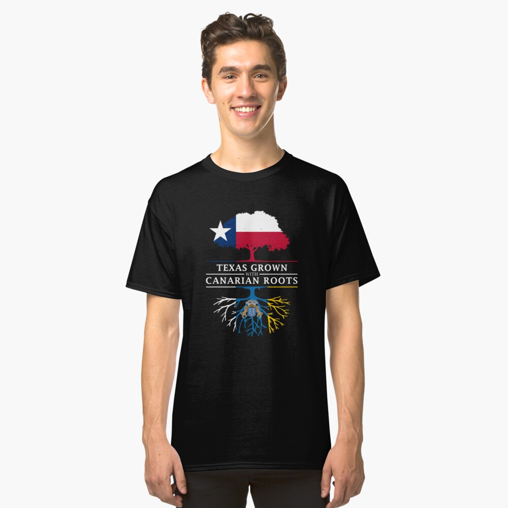 Texan Grown with Canary Island Roots Classic T-Shirt