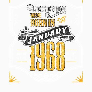 Legends Were Born in January 1968 Awesome Birthday Gift by orangepieces