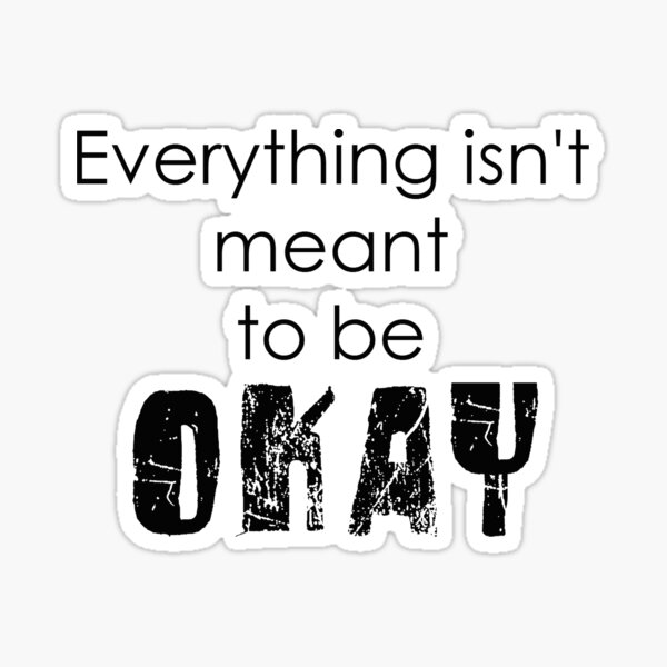 Everything isn't meant to be okay- green day Sticker