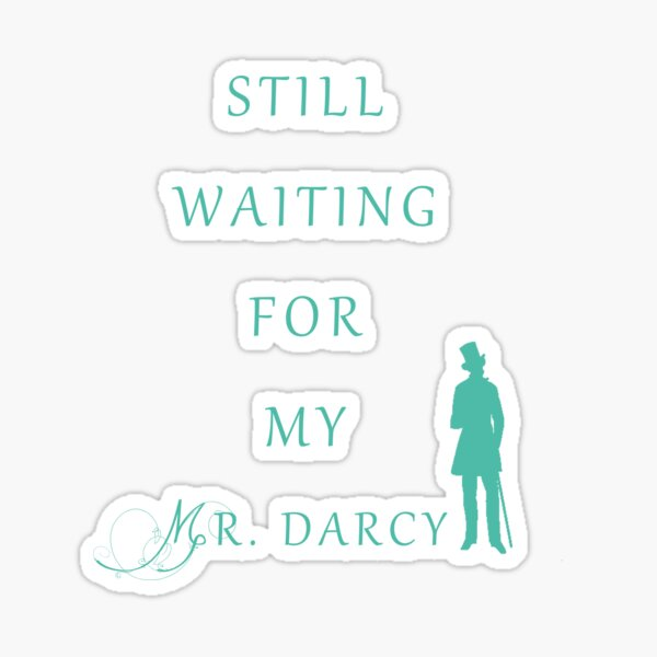 Waiting for My Darcy - Green Sticker