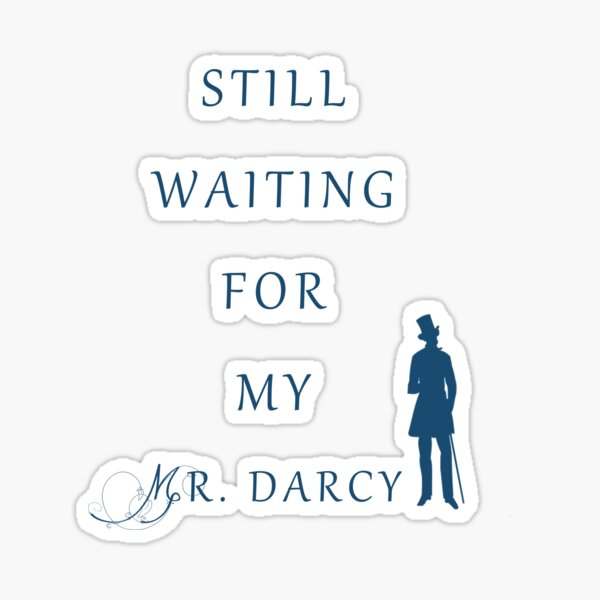 Waiting For My Darcy - Blue Sticker
