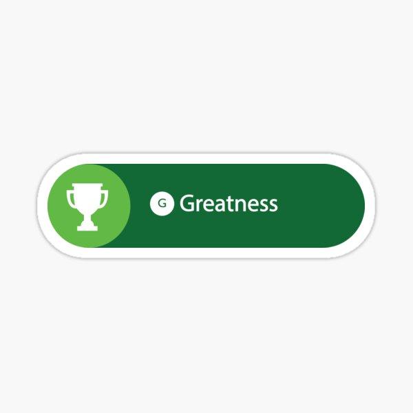Greatness Achieved Sticker