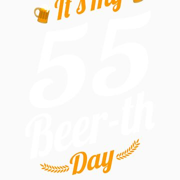 It's My 55 Beer th Day Birthday Milestone Funny Beer Gift by orangepieces