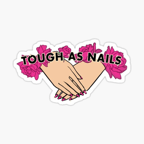 Tough as Nails [Hand tone 3] Sticker
