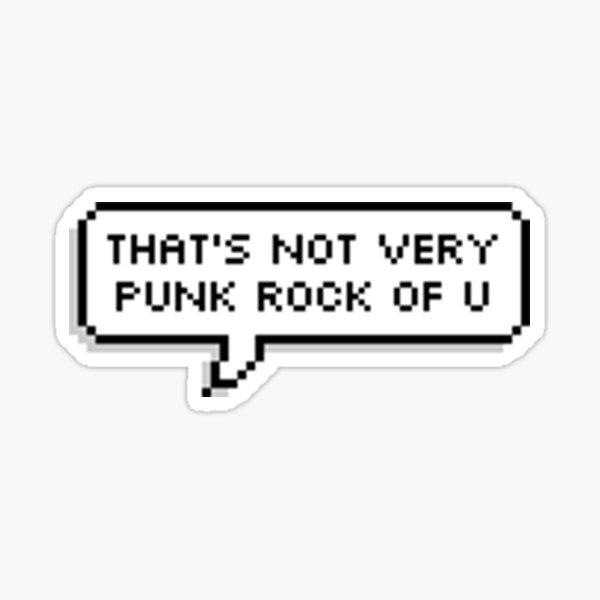 Ce n'est pas très punk rock de vous Sticker