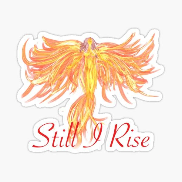 Phoenix rising Still I Rise - Maya Angelou  Sticker