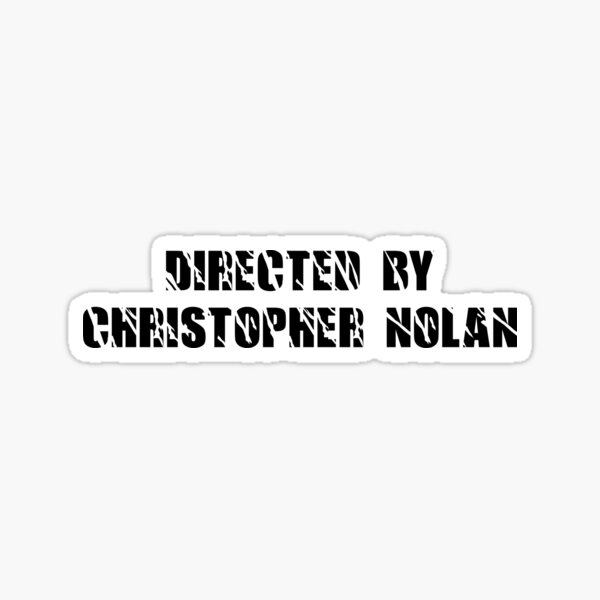 Directed By Christopher Nolan Sticker