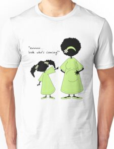 "Sister ~ Sister  ""Look Who's Coming"" (IDK) Unisex T-Shirt"