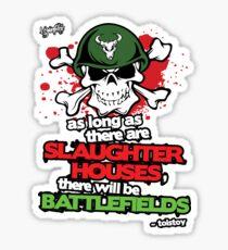 VeganChic ~ Slaughterhouses & Battlefields Sticker