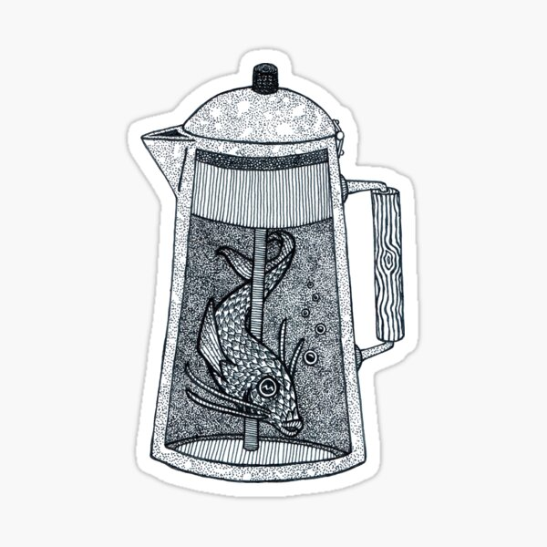 There was a fish in the percolator Sticker
