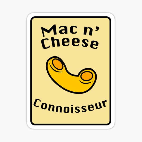 Mac and Cheese Connoisseur Sticker