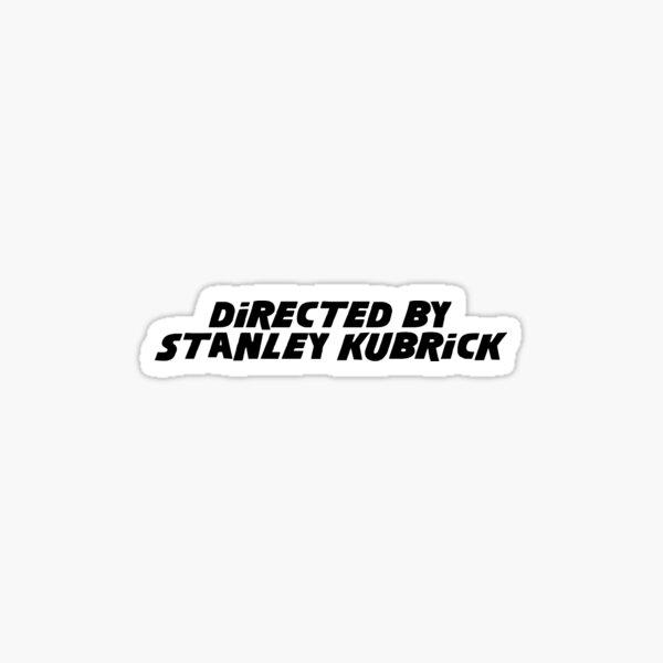 Directed By Stanley Kubrick Sticker