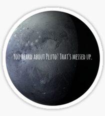 Pegatina ¿Has oído hablar de Plutón?