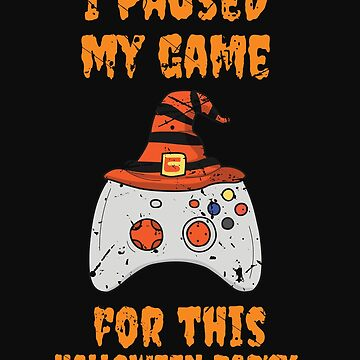 Gamer Halloween I Paused My Game Funny Gaming Witch Hat by normaltshirts