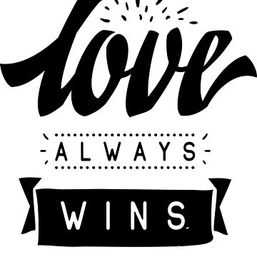 Love Always Wins Inspirational Quotes by ProjectX23