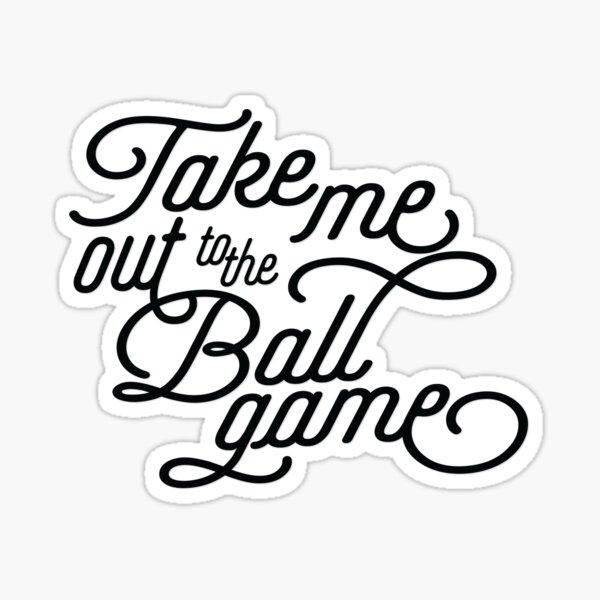 Take Me Out to the Ballgame v2 Sticker