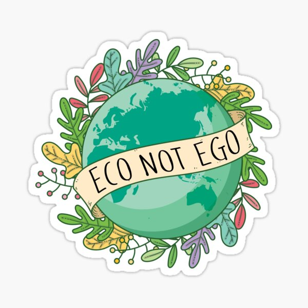 2021 Eco Not Ego - Raise Awareness for Climate Change Sticker