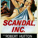 Classic Movie Poster - Scandal, Inc by SerpentFilms