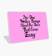 The Ones that Come Easy Laptop Skin