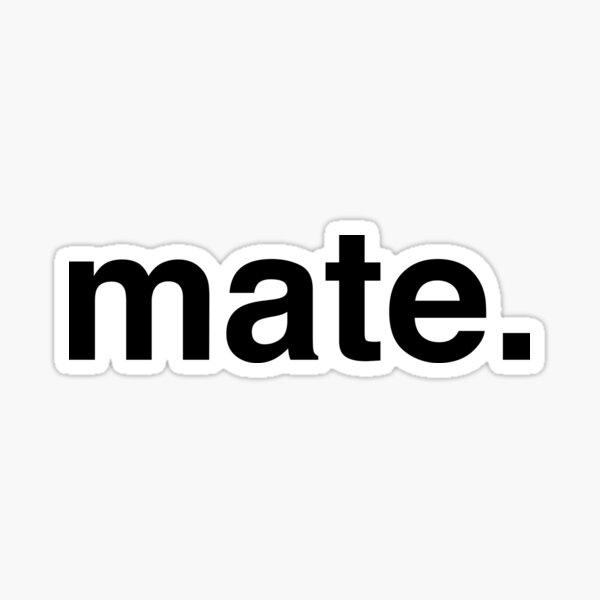 mate. Sticker
